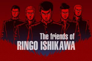 Friends of Ringo Ishikawa