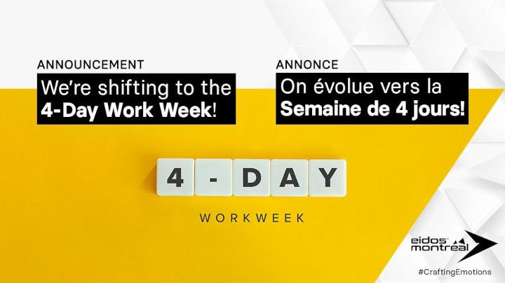 Eidos-Montréal - 4-day work week